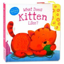 Terlaris Buku Edukasi Anak What Does Kitten Like? Touch & Feel Board Book