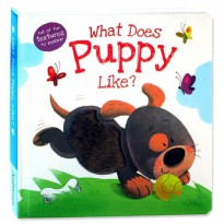 Terlaris Buku Edukasi Anak What Does Puppy Like? Touch & Feel Board Book