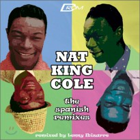 Nat King Cole - Nat King Cole the Spanish Remixes