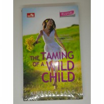 Novel Blush The taming of a wild child Kimberly Lang