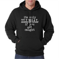 Hoodie It's Only Illegal - Hitam