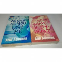Set 2pc novel Ann Aguirre As long as you love me The shape of my heart