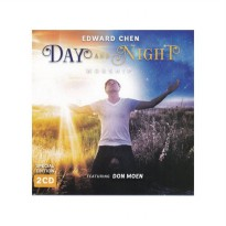 CD Day And Night Worship - Edward Chen Feat. Don Moen