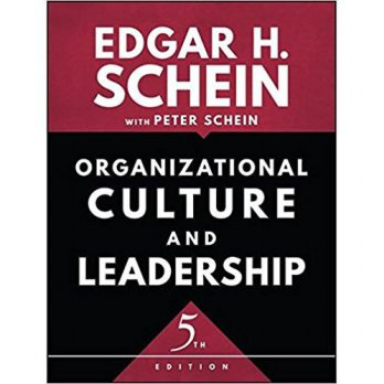 ORGANIZATION CULTURE & LEADERSHIP 5th ED, 	SCHEIN