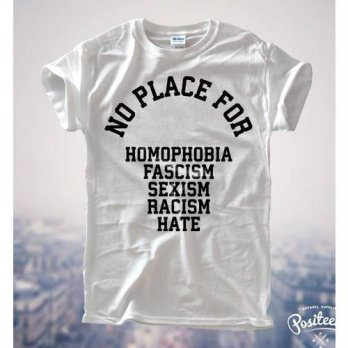 [globalbuy] No Place For Homophobia Sexism Racism Hate Women T shirt Cotton Casual Funny S/4222461