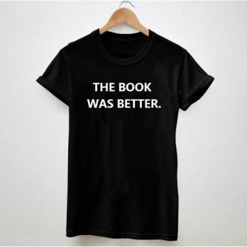 [globalbuy] Women Tshirt THE BOOK WAS BETTER Letter Print Casual Cotton Funny Shirt Black /4221952