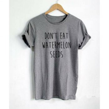 [globalbuy] Dont Eat Watermelon Seeds Women tshirts Cotton Casual Funny T Shirt For Lady T/4221694