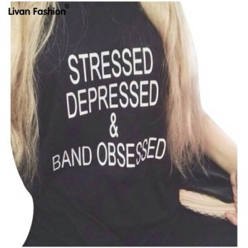 [globalbuy] New Women Tshirt STRESSED DEPRESSED&BAND OBSESSED Letters Print Cotton Casual /4221524