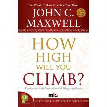 Buku How High Will You Climb. John C . Maxwell