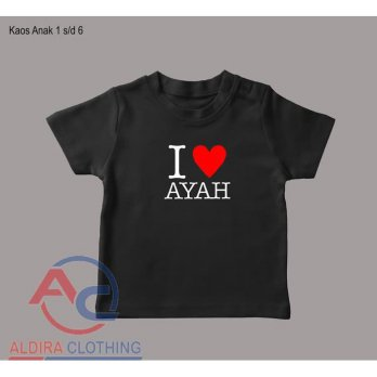 Kaos Anak I Love You Ayah