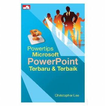 [SCOOP Digital] Powertips Microsoft PowerPoint Terbaru & Terbaik by Christopher Lee