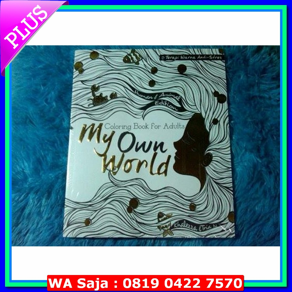 Buku Ketrampilan Desain My Own World Coloring Book For Adults